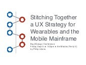 Stitching Together a UX Strategy for Wearables and the Mobile Mainframe
