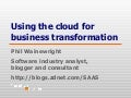 Phil wainewright cloud views - cloud for business transformation