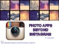 Photo Apps Beyond Instagram