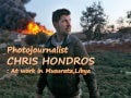 Photojournalist CHRIS HONDROS: At work in Misurata-Libya