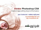 Adobe Photoshop CS4 Beyond Basics w...