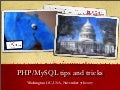 PHP and MySQL Tips and tricks, DC 2007