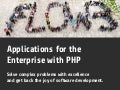 Applications for the Enterprise with PHP (CPEurope)