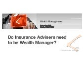 Should Insurance Agents become Weal...