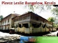 Pierce leslie bungalow, kerala