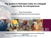 Pig system in Northeast India: An untapped opportunity for entrepreneurs