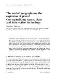 "Graham, Stephen. ""The end of geography or the explosion of place? Conceptualizing space, place and information technology."" Progress in human geography 22.2 (1998): 165-185."