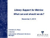 Library support for metrics: What can and should we do?