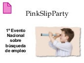 Pink slipparty castellon
