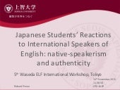 Japanese Students' Reactions to International Speakers of English: native-speakerism and authenticity