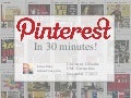 Tech Tool Thursday: Pinterest in 30 minutes