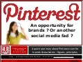 Pinterest for brands : opportunity or fad?