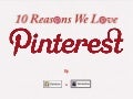 10 Reasons We Love Pinterest