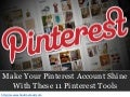 Pinterest Tools To Make You Smart Pinterest Marketer