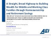 A straight, broad highway to building wealth for middle and working class families through home ownership and retirement savings