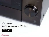 Pioneer AV Receivers 2012 - feature...