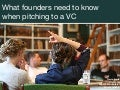 Sxsw 2013 Submission - What founders need to know when pitching to a VC