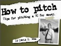 Pitching Tips: presentation tips from The Pitching Coach