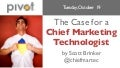 The Case for a Chief Marketing Technologist
