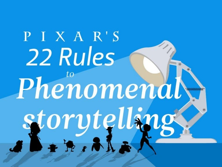 Pixar's 22 Rules to Phenomenal Storytelling
