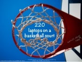 220 laptops on a basketball court