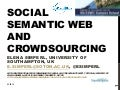 Tutorial: Social Semantic Web and Crowdsourcing - E. Simperl - ESWC SS 2014