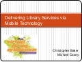 A Mobile Feast: Reaching Library Customers via Mobile Technology