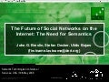 The Future of Social Networks on the Internet: The Need for Semantics