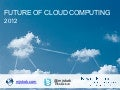 2012 Future of Cloud Computing