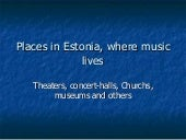 Places In Estonia, Where Music Lives