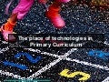 The Place of Technology in Primary Curriculum