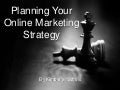 Planning your online marketing strategy   slide share