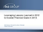 Leveraging Lessons Learned in 2012 to Exceed Financial Goals in 2013