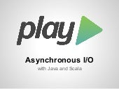Play Framework: async I/O with Java and Scala