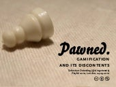 Pawned. Gamification and Its Discon...