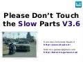 Please, dont touch the slow parts v.3.6 @webtechcon