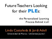 Future Teachers Looking for their PLEs: the Personalized Learning Process Behind it all