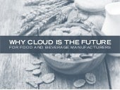 Why Cloud is the Future for Food & Beverage Manufacturers