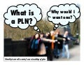 What's a PLN? Why Would I Want One?