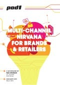 How to Achieve Multi-Channel Nirvana