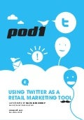 USING TWITTER AS A RETAIL MARKETING TOOL