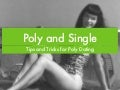 Poly and single: Tips for Poly Dating