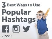 3 Best Ways to Use Popular Hashtags