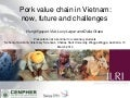 Pork value chain in Vietnam: Now, future and challenges