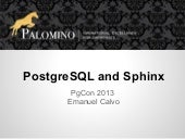 PostgreSQL and Sphinx   pgcon 2013