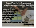 From Post-its to Processes: Using Prototypes to Find Solutions