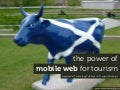 The Power of Mobile Web for Tourism