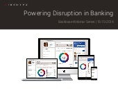 Powering Disruption in Banking
