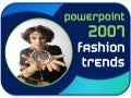 PowerPoint Design Fashion Trends: 2007 Predictions