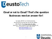 Cloud or not to Cloud? That's the q...